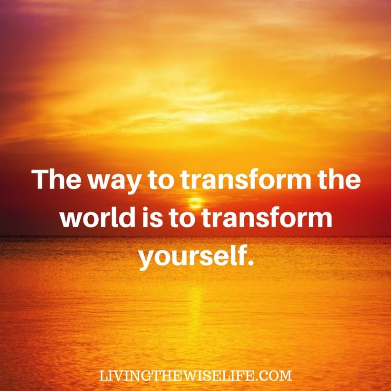 The way to transform the world is to transform yourself. - Jared Chan